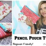 Pencil Pouch Video Tutorial