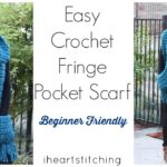 Easy Crochet Fringe Pocket Scarf Tutorial