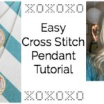 Easy Cross Stitch Pendant Tutorial