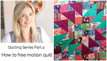 Quilting Series Part 4: How to Free Motion Your Quilt