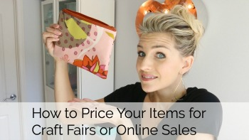 How to Price your Items for Crafts Fairs or Online Sites