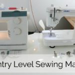 Best Entry Level Sewing Machines