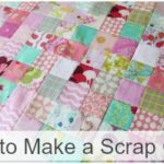 How to Make a Scrap Quilt