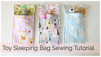 Toy Sleeping Bag Sewing Tutorial