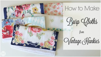 How to Make Burp Cloths from Vintage Hankies