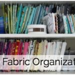 My Fabric Organization