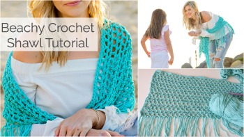 Beachy Crochet Shawl Tutorial
