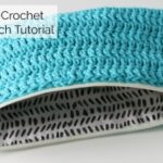 Beginner Friendly Crochet Zip Pouch Tutorial