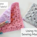 How to Sew Crochet To Fabric using your Sewing Machine