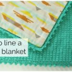 How to Sew Lining to Crochet Blanket – No Sewing Machine