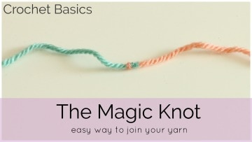 Crochet Basics: How to do the Magic Knot