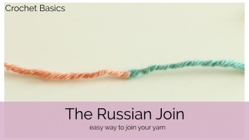 Crochet Basics: The Russian Join