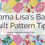 Mama Lisa's Baby Quilt Pattern Tips!