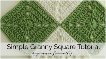 Simple Crochet Granny Square – Beginner Friendly by Melanie Ham