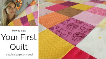 Your First Quilt – Absolute Beginner Tutorial