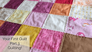 Your First Quilt: Part 3 Beginner Quilting