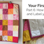 Your First Quilt Part 6: How to Label and Wash your Quilt