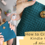 Easy Crochet Kindle Cover Tutorial and Video